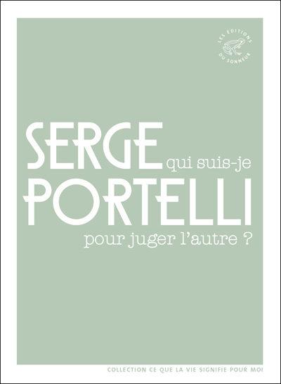 Serge Portelli, Qui suis-je pour juger l'autre ?