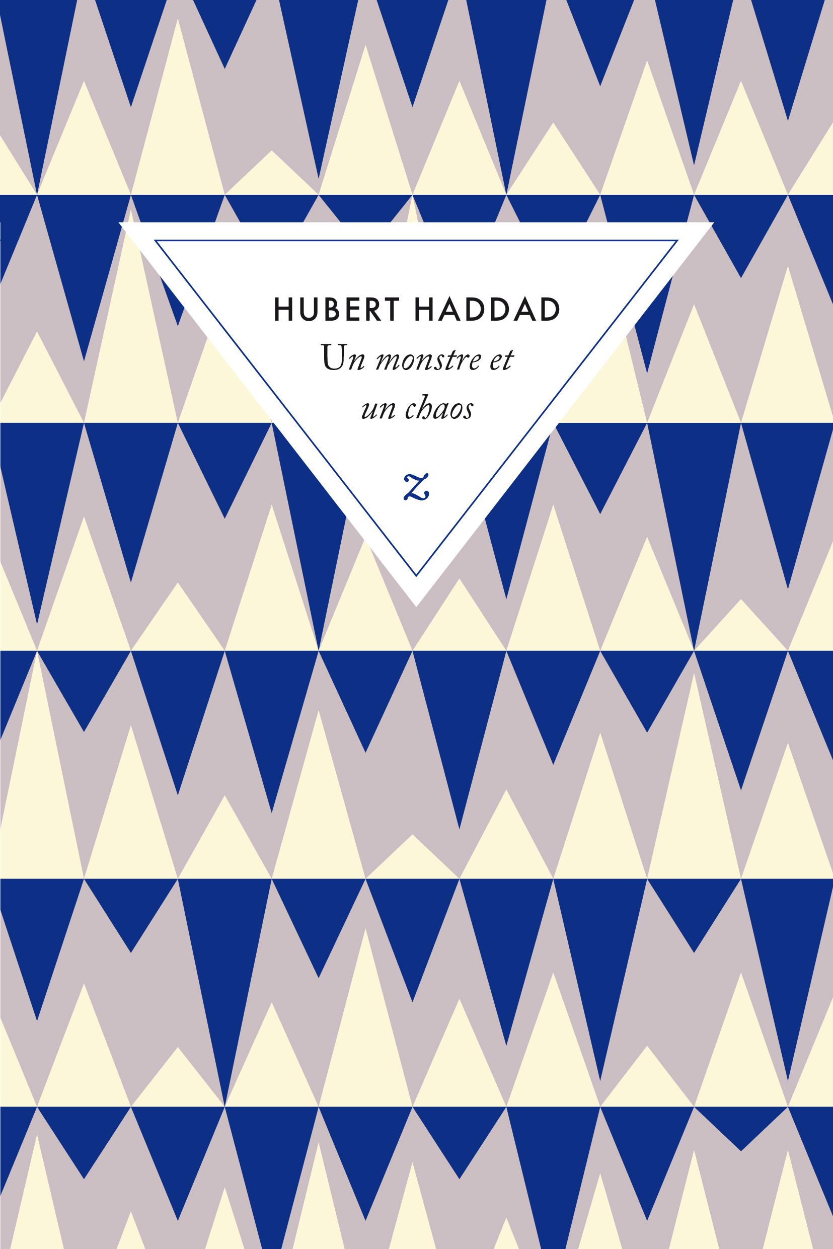Un monstre et un chaos Hubert Haddad