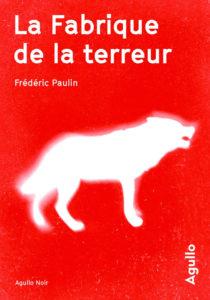 Frédéric Paulin, La Fabrique de la terreur